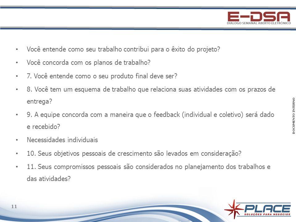 DOCUMENTO INTERNO 11 Você entende como seu trabalho contribui para o êxito do projeto.