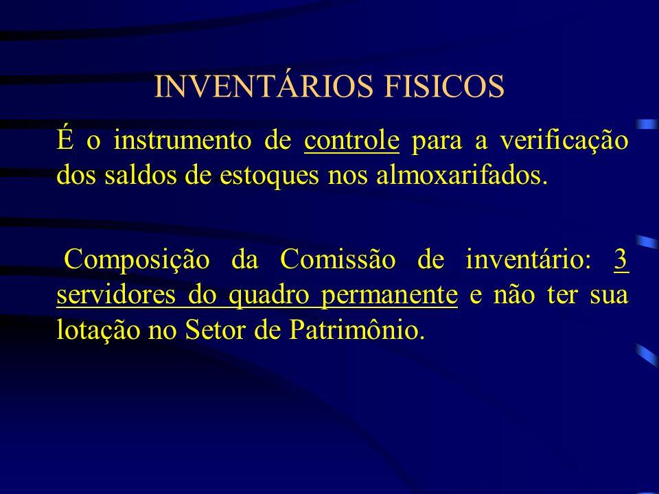 TIPOS DE INVENTÁRIOS Inventário rotativo: consiste no levantamento rotativo, continuo e seletivo dos materiais existentes em estoque ou daqueles permanentes distribuídos para uso.