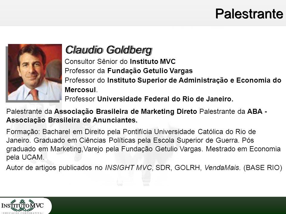 Palestrante Consultor Sênior do Instituto MVC Professor da Fundação Getulio Vargas Professor do Instituto Superior de Administração e Economia do Merc