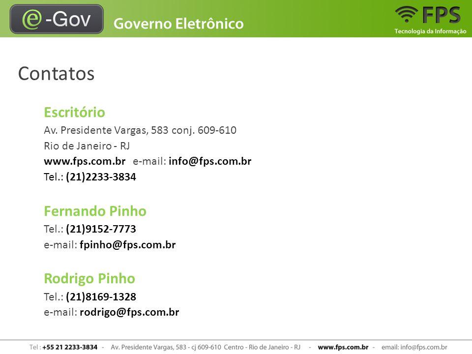 Contatos Escritório Av. Presidente Vargas, 583 conj. 609-610 Rio de Janeiro - RJ www.fps.com.br e-mail: info@fps.com.br Tel.: (21)2233-3834 Fernando P