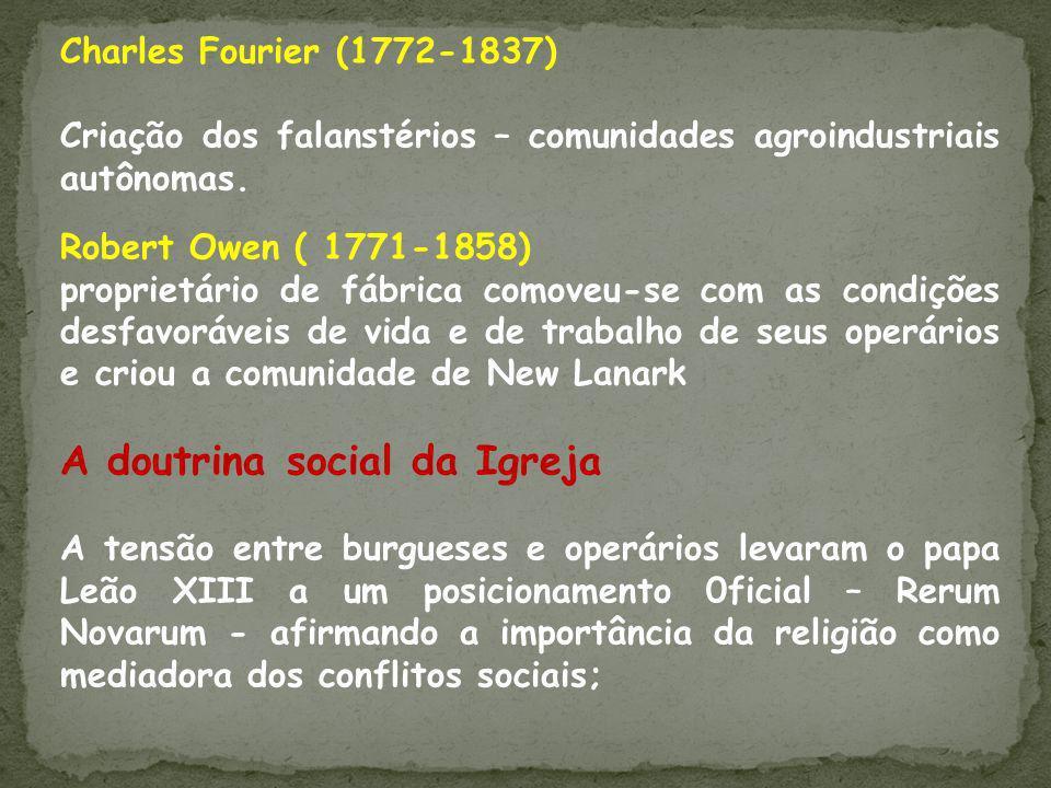 Robert Owen ( 1771-1858) proprietário de fábrica comoveu-se com as condições desfavoráveis de vida e de trabalho de seus operários e criou a comunidad