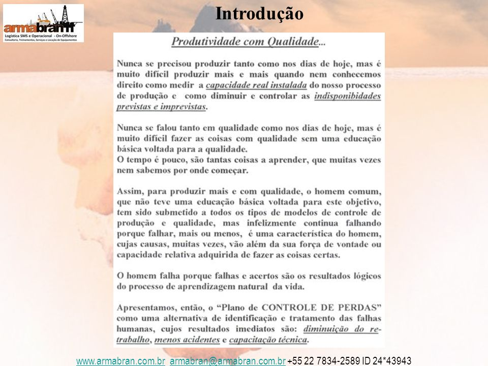 www.armabran.com.brwww.armabran.com.br armabran@armabran.com.br +55 22 7834-2589 ID 24*43943armabran@armabran.com.br Introdução