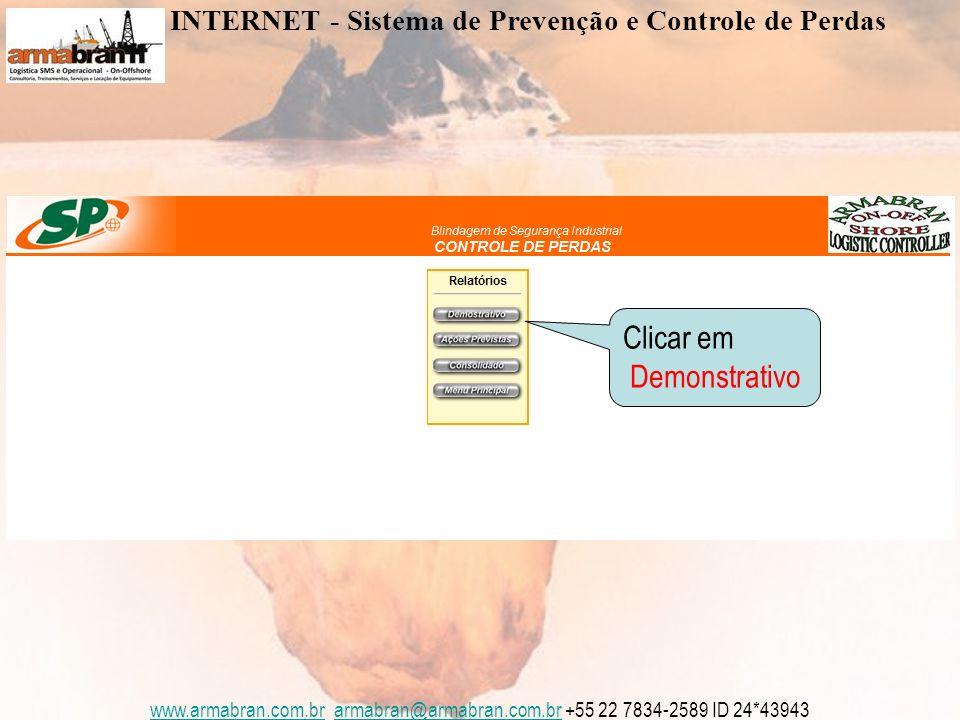 www.armabran.com.brwww.armabran.com.br armabran@armabran.com.br +55 22 7834-2589 ID 24*43943armabran@armabran.com.br Clicar em Demonstrativo INTERNET - Sistema de Prevenção e Controle de Perdas
