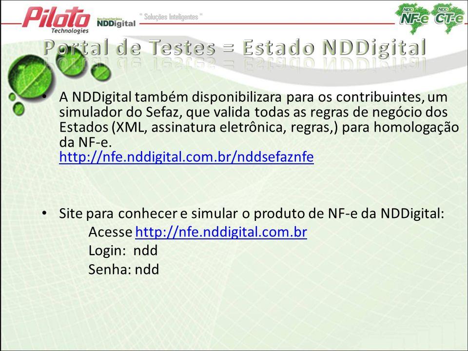 A NDDigital também disponibilizara para os contribuintes, um simulador do Sefaz, que valida todas as regras de negócio dos Estados (XML, assinatura el
