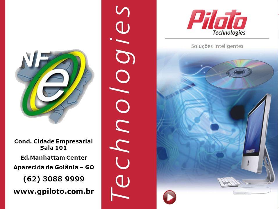 Cond. Cidade Empresarial Sala 101 Ed.Manhattam Center Aparecida de Goiânia – GO (62) 3088 9999 www.gpiloto.com.br