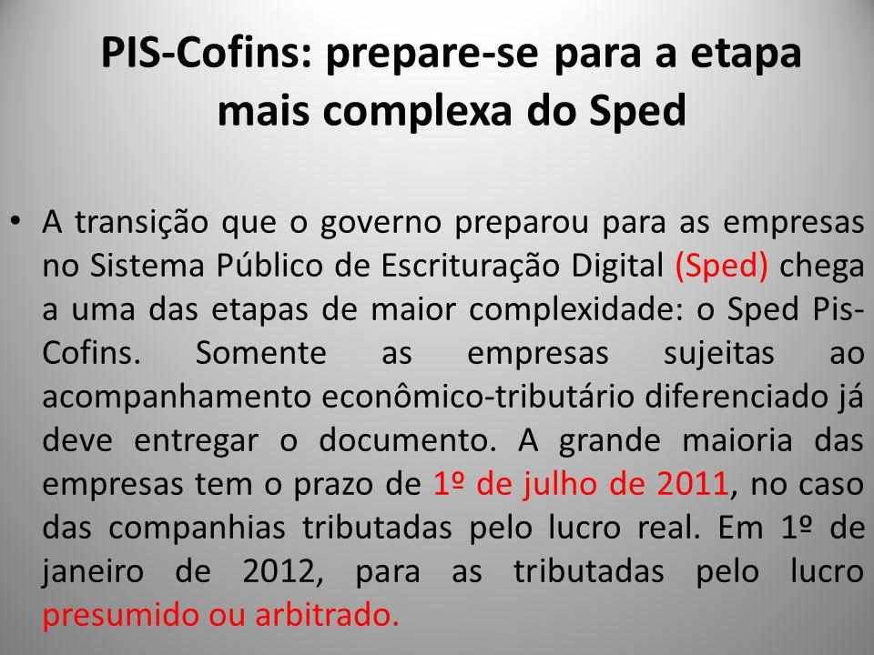 PIS-Cofins: prepare-se para a etapa mais complexa do Sped A transição que o governo preparou para as empresas no Sistema Público de Escrituração Digit