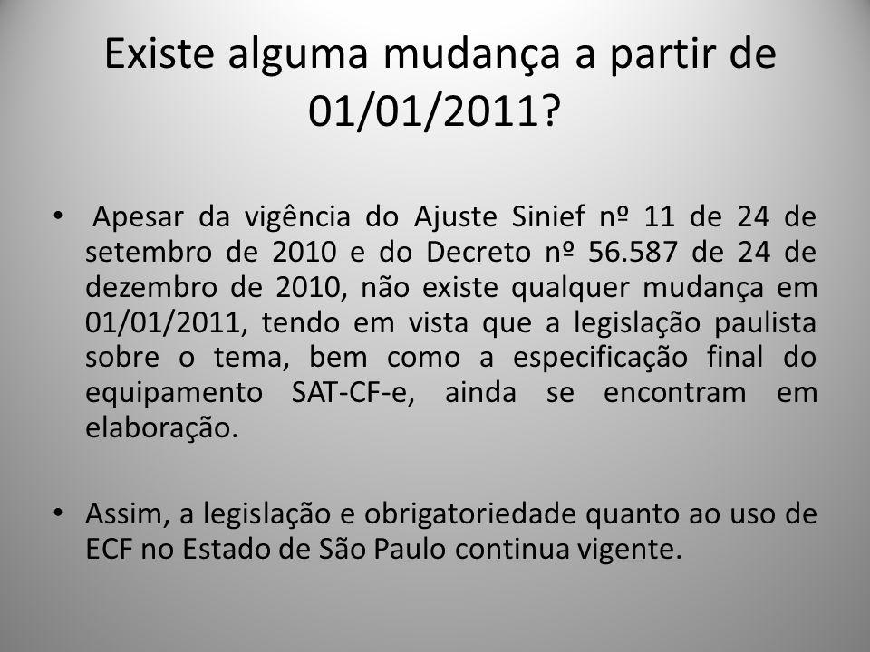 Existe alguma mudança a partir de 01/01/2011? Apesar da vigência do Ajuste Sinief nº 11 de 24 de setembro de 2010 e do Decreto nº 56.587 de 24 de deze