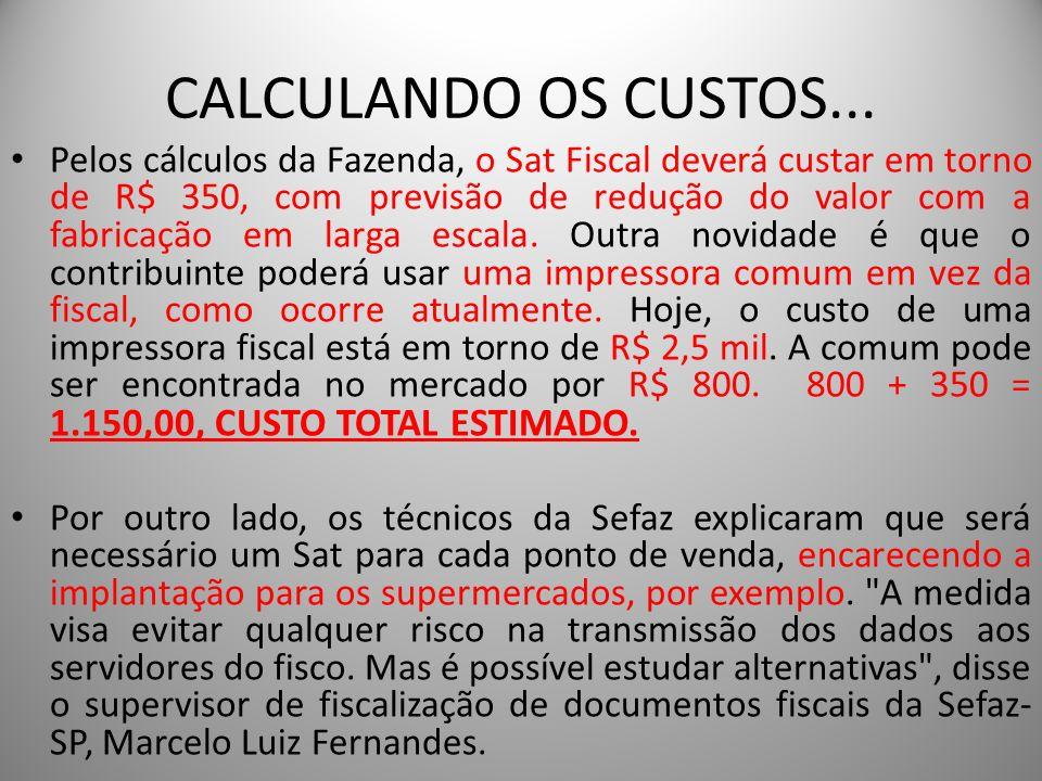 Pelos cálculos da Fazenda, o Sat Fiscal deverá custar em torno de R$ 350, com previsão de redução do valor com a fabricação em larga escala. Outra nov