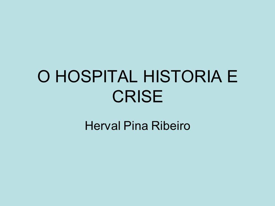 O HOSPITAL HISTORIA E CRISE Herval Pina Ribeiro
