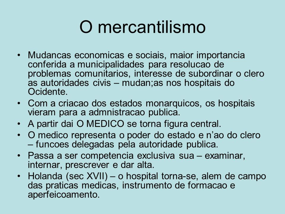 O mercantilismo Mudancas economicas e sociais, maior importancia conferida a municipalidades para resolucao de problemas comunitarios, interesse de su