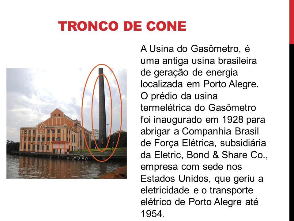 TRONCO DE CONE A Usina do Gasômetro, é uma antiga usina brasileira de geração de energia localizada em Porto Alegre. O prédio da usina termelétrica do