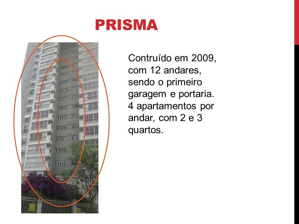 PRISMA Contruído em 2009, com 12 andares, sendo o primeiro garagem e portaria. 4 apartamentos por andar, com 2 e 3 quartos.