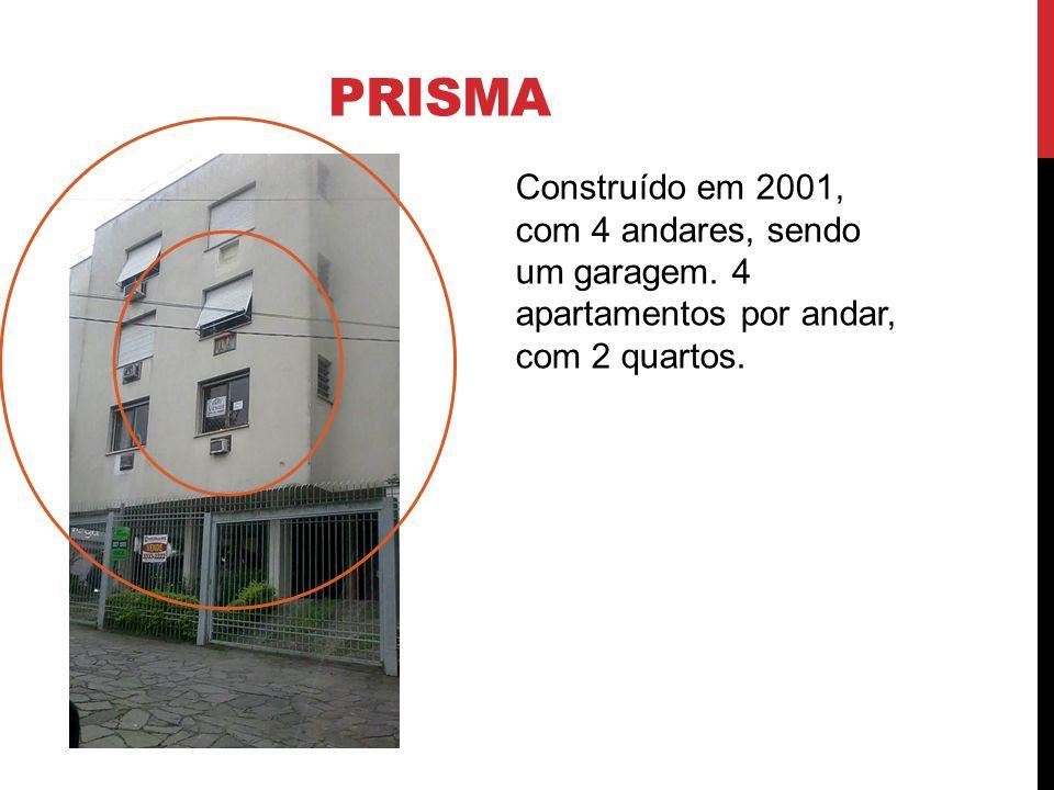 PRISMA Construído em 2001, com 4 andares, sendo um garagem. 4 apartamentos por andar, com 2 quartos.