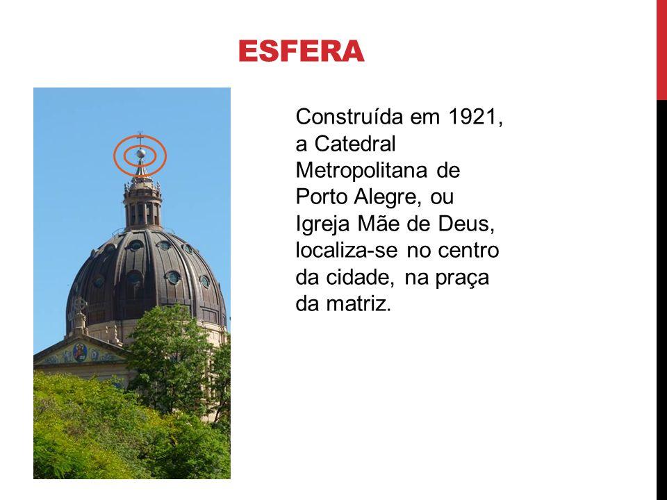 ESFERA Construída em 1921, a Catedral Metropolitana de Porto Alegre, ou Igreja Mãe de Deus, localiza-se no centro da cidade, na praça da matriz.