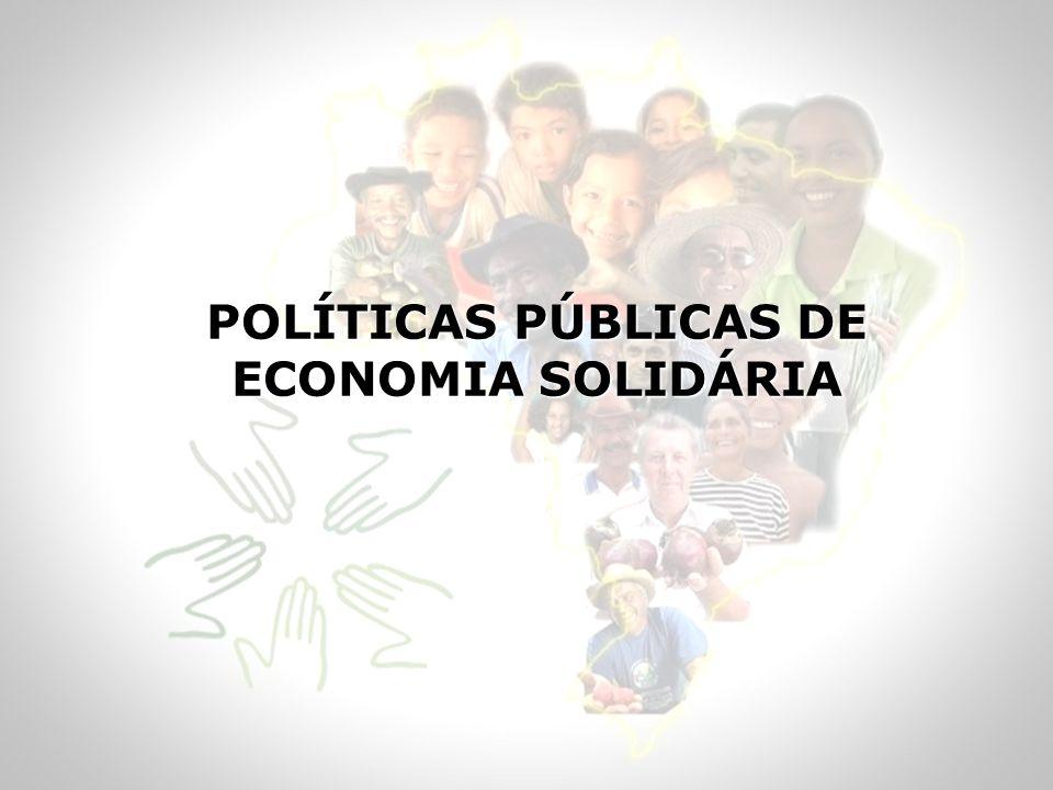POLÍTICAS PÚBLICAS DE ECONOMIA SOLIDÁRIA