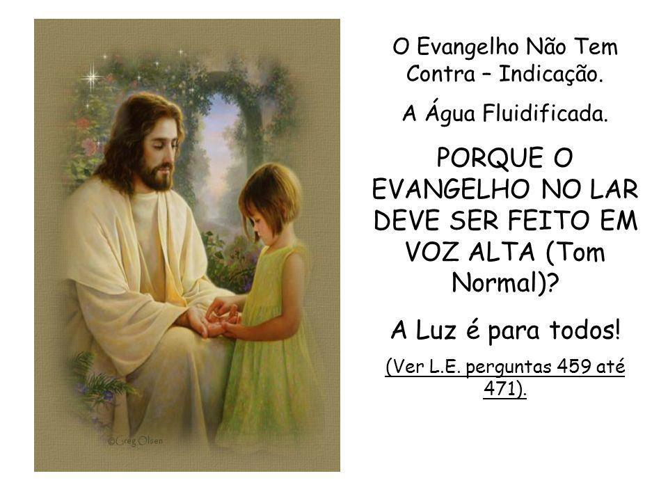 COMO FAZER O EVANGELHO NO LAR: 1.PRECE INICIAL.2.LEITURA DO EVANGELHO.