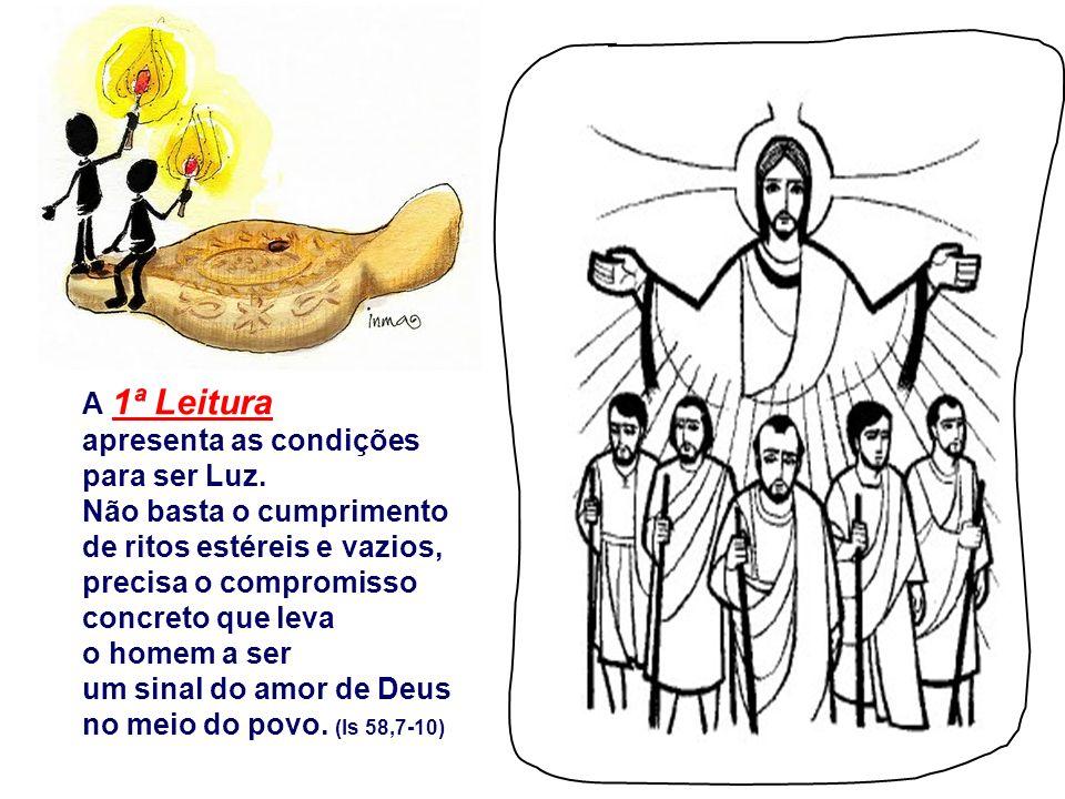 Continuando o Sermão da Montanha, JESUS mostra, mediante dois símbolos, o compromisso no Reino de Deus: ser: SAL DA TERRA e LUZ DO MUNDO.