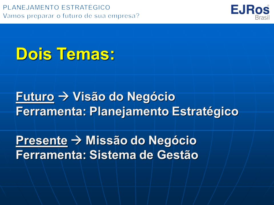 Acompanhamento do PE O Planejamento Estratégico é elaborado apenas 1 vez...