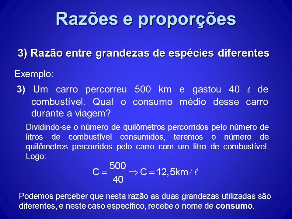 Razões e proporções Exemplo: Podemos perceber que nesta razão as duas grandezas utilizadas são diferentes, e neste caso específico, recebe o nome de c