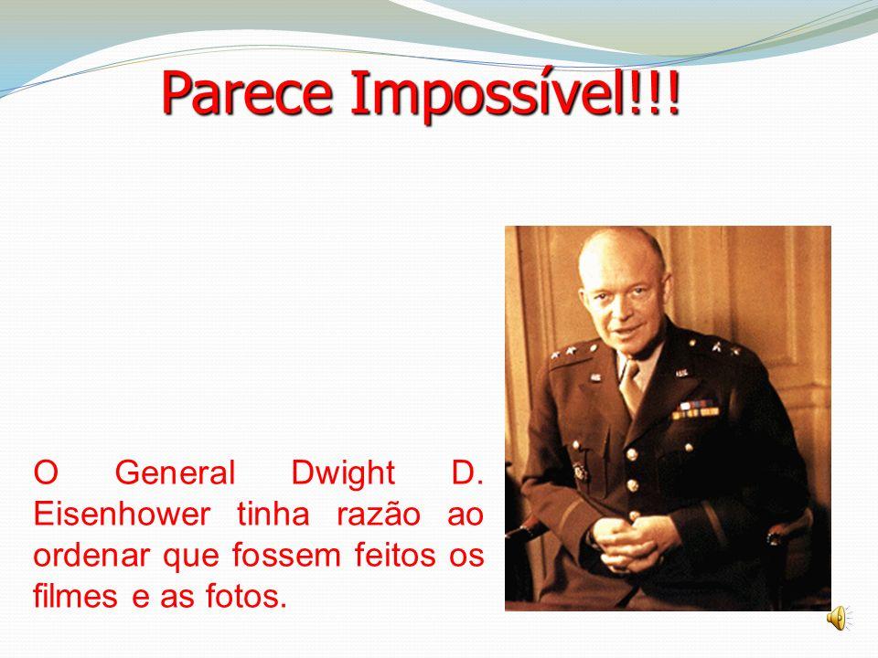 Parece Impossível!!.O General Dwight D.