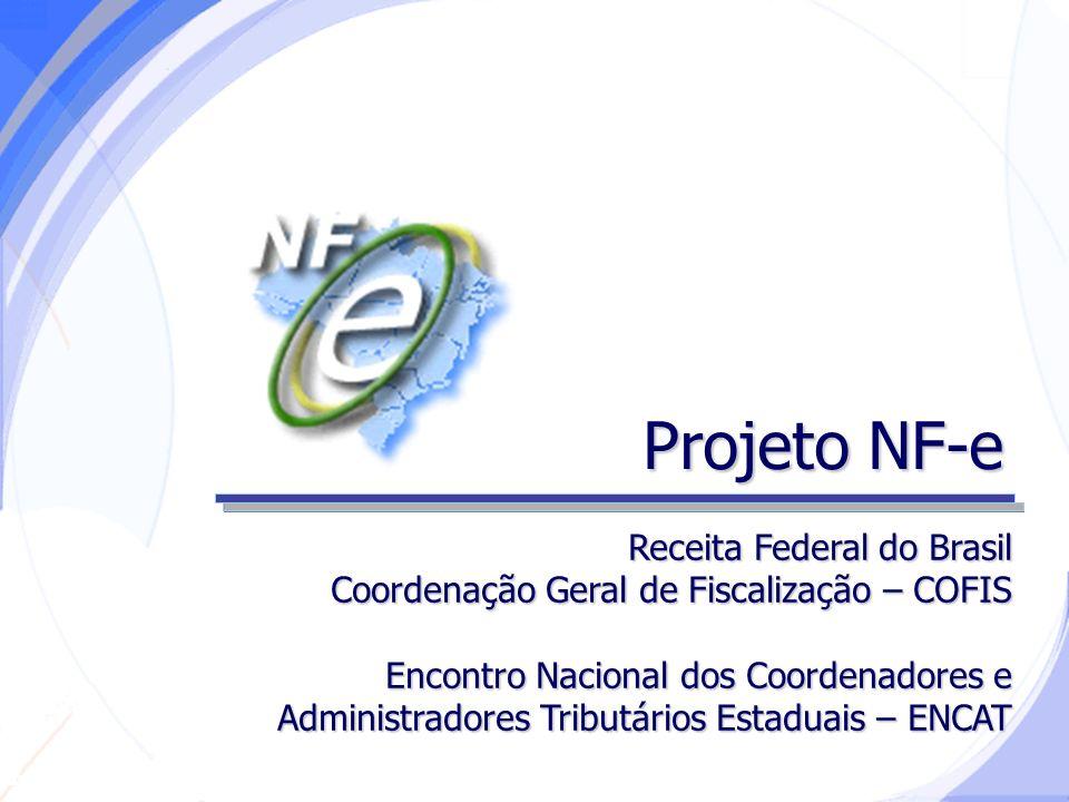 Secretaria da Fazenda ENAT – ENCAT (NF-e) Benefícios Esperados Para a Sociedade: Redução do Custo Brasil; Aperfeiçoamento do combate à sonegação; Preservação do meio ambiente pela redução do consumo de papel.
