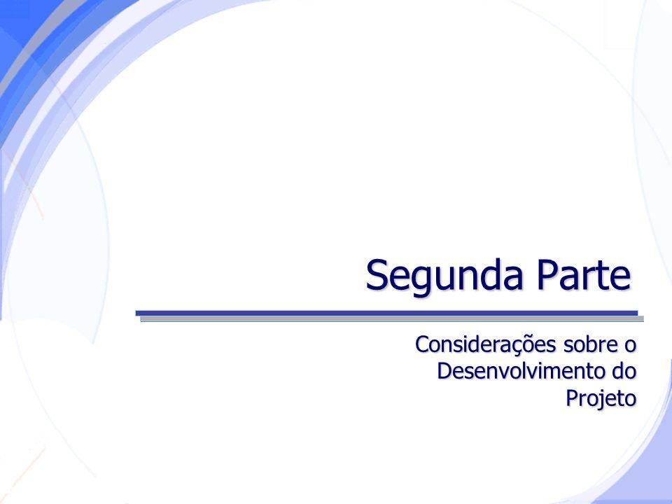 Secretaria da Fazenda Segunda Parte Considerações sobre o Desenvolvimento do Projeto