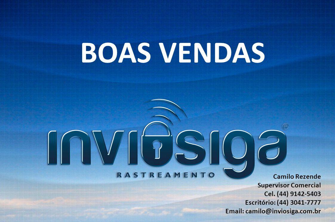 BOAS VENDAS Camilo Rezende Supervisor Comercial Cel.