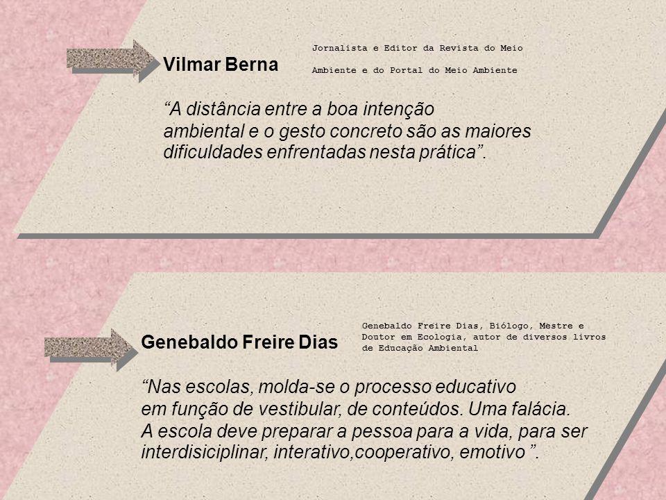 Vilmar Berna A distância entre a boa intenção ambiental e o gesto concreto são as maiores dificuldades enfrentadas nesta prática.