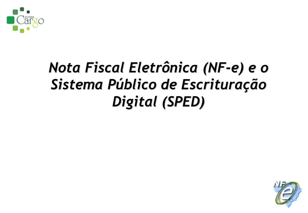 Nota Fiscal Eletrônica (NF-e) e o Sistema Público de Escrituração Digital (SPED)