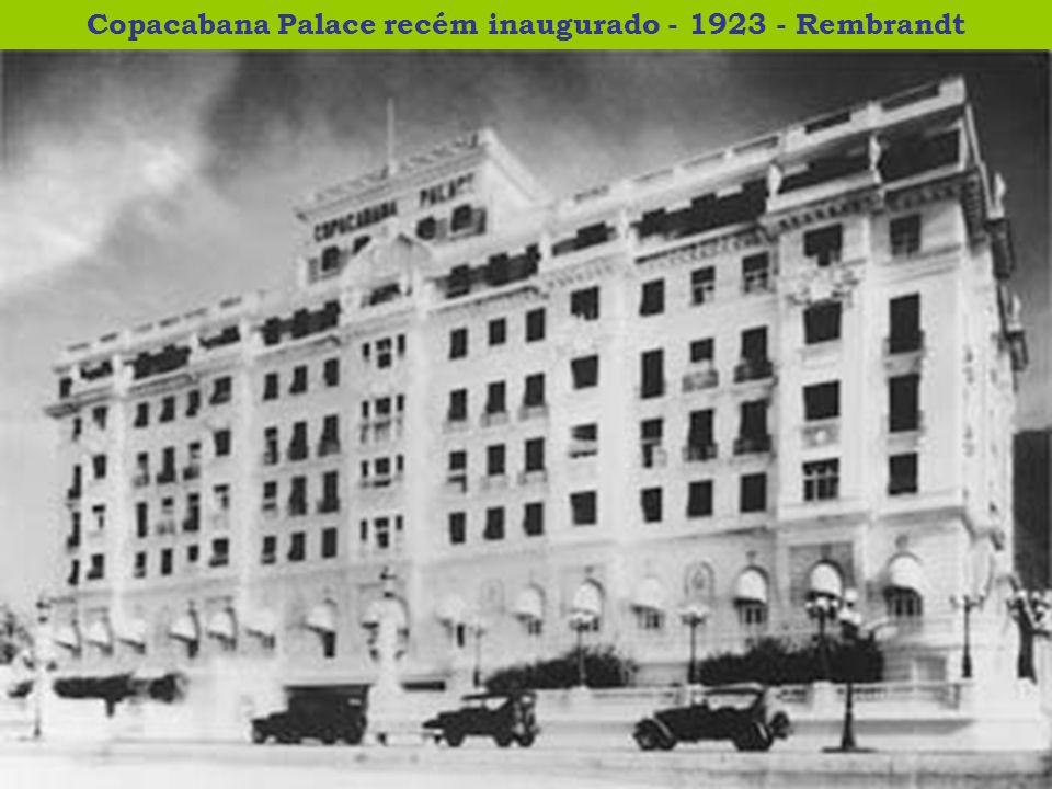 Copacabana Palace recém inaugurado - 1923 - Rembrandt