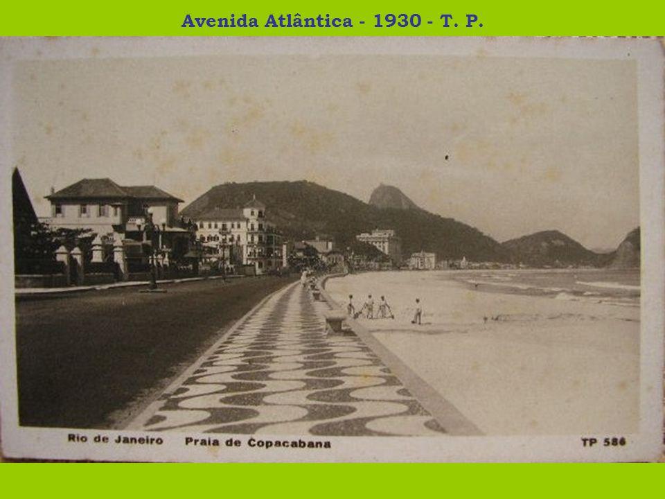 Avenida Atlântica - 1930 - T. P.