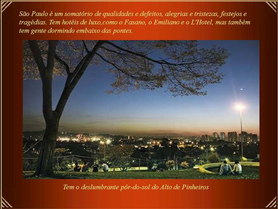 São Paulo, se parece com Munique em Santo Amaro, Lisboa no Pari, com o Soho londrino na Vila Madalena e com a pernambucana Olinda na Freguesia do Ó.