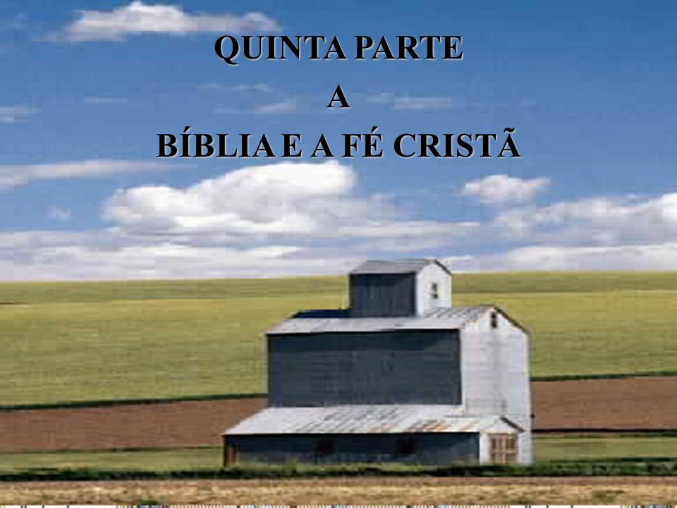 QUINTA PARTE A BÍBLIA E A FÉ CRISTÃ