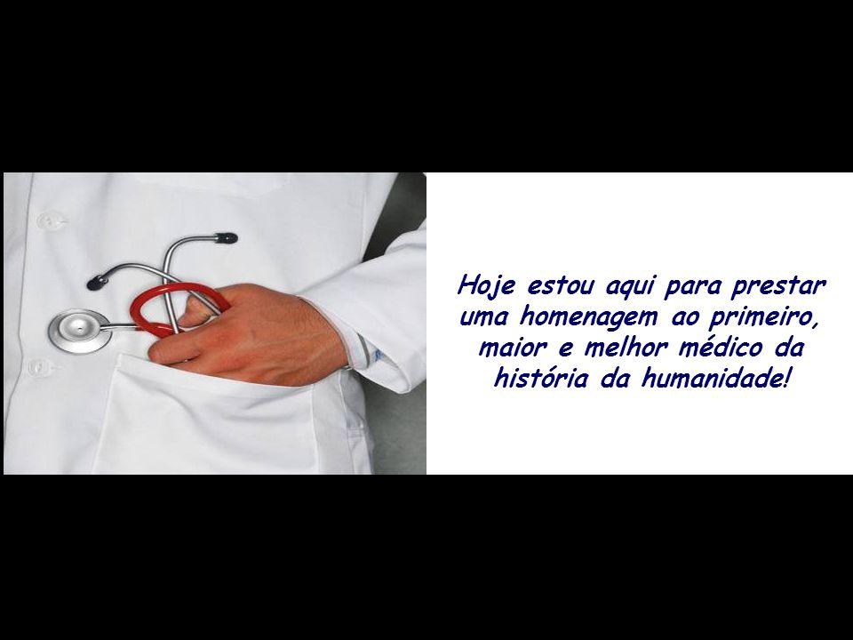 O Maior médico da história da humanidade. Slide manual