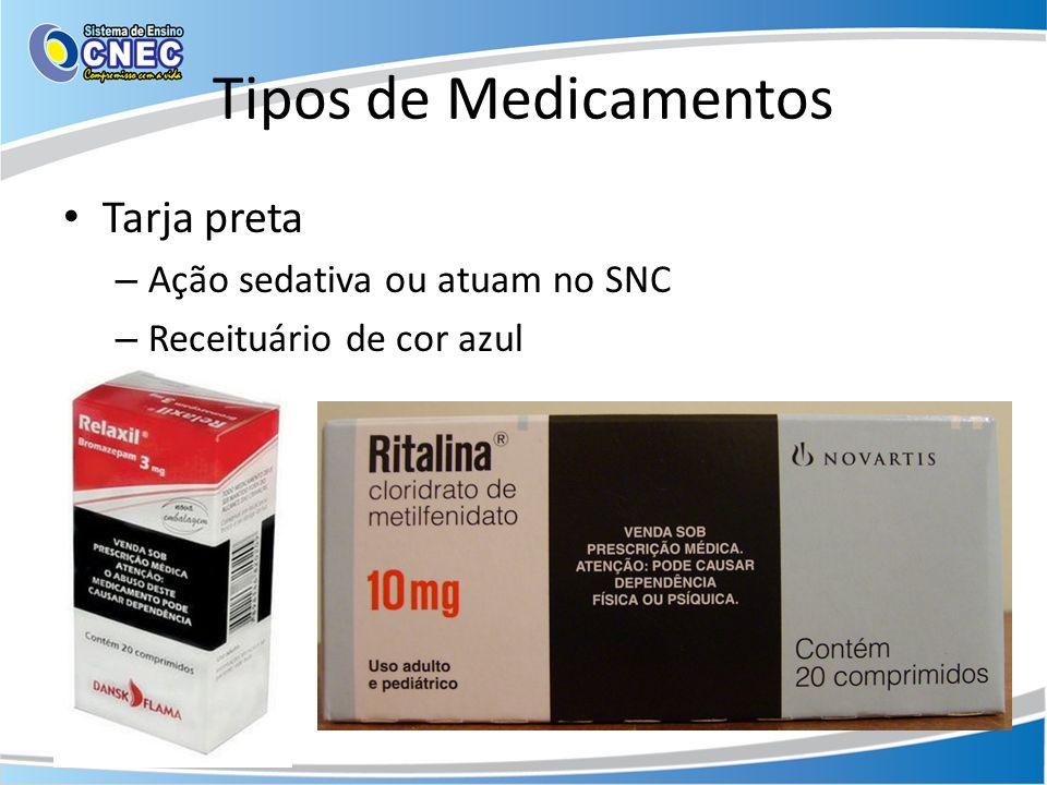 Tipos de Medicamentos Tarja preta – Ação sedativa ou atuam no SNC – Receituário de cor azul