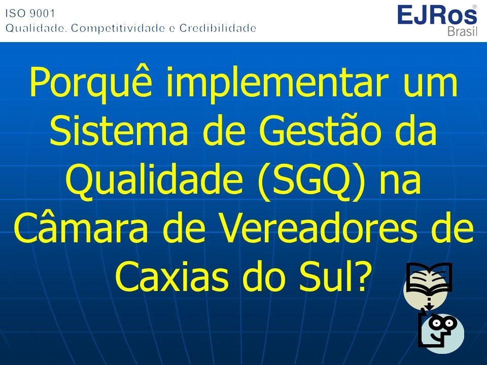 Porquê implementar um Sistema de Gestão da Qualidade (SGQ) na Câmara de Vereadores de Caxias do Sul?