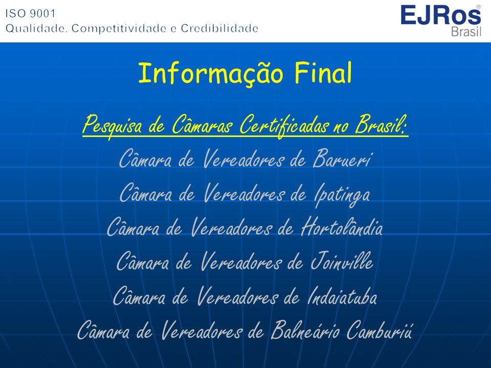 Pesquisa de Câmaras Certificadas no Brasil: Câmara de Vereadores de Barueri Câmara de Vereadores de Ipatinga Câmara de Vereadores de Hortolândia Câmar