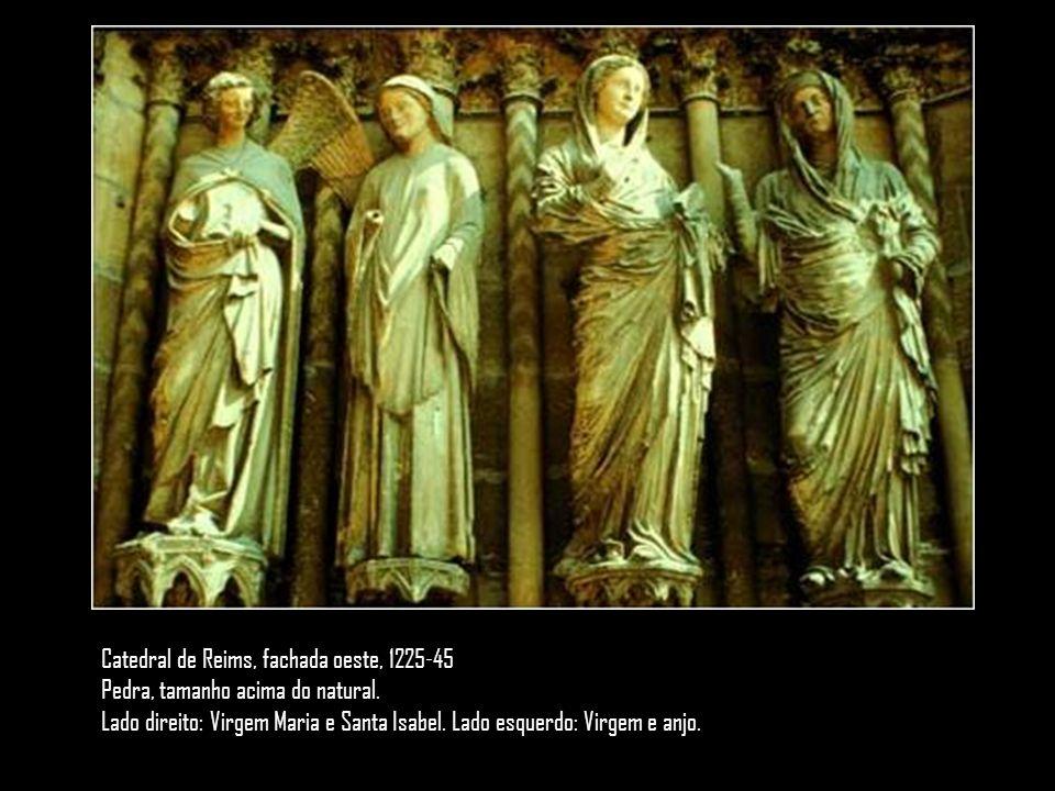 Catedral de Reims, fachada oeste, 1225-45 Pedra, tamanho acima do natural. Lado direito: Virgem Maria e Santa Isabel. Lado esquerdo: Virgem e anjo.