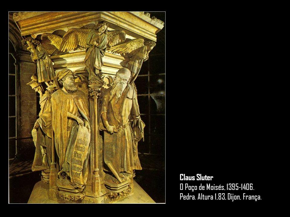 Claus Sluter O Poço de Moisés, 1395-1406. Pedra. Altura 1,83, Dijon, França.