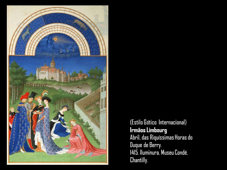 (Estilo Gótico Internacional) Irmãos Limbourg Abril, das Riquíssimas Horas do Duque de Berry. 1415. Iluminura, Museu Condé, Chantilly.