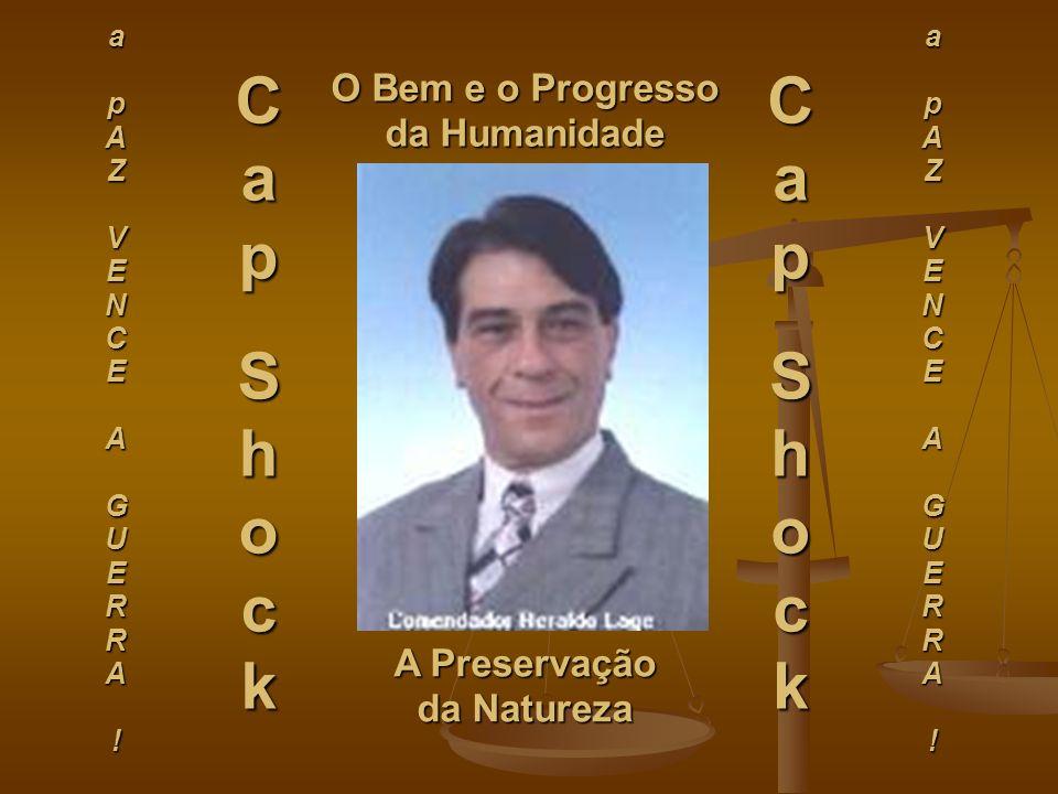 CapShocker Seja Bem Vindo(a) ! Cap Shock Cdor Heraldo Lage Supremo Mestre Criador www.hlage.net (em construção) heraldolage@yahoo.com.br (13) 7809 429