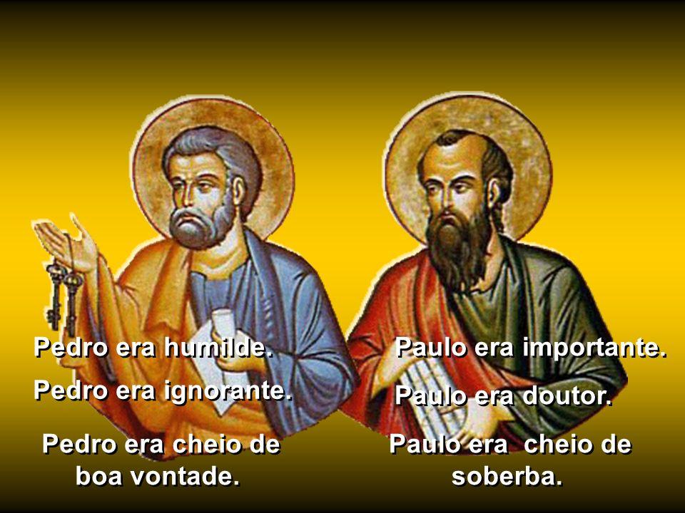 Pedro e Paulo, entre os apóstolos, são os maiores Pedro e Paulo, entre os apóstolos, são os maiores