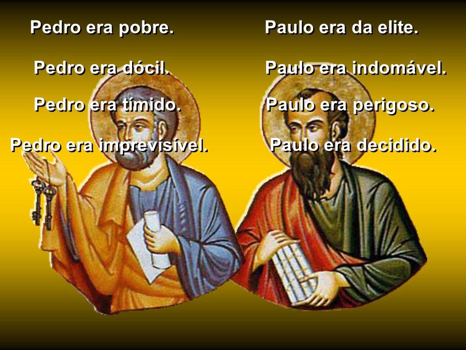 Pedro era humilde. Pedro era humilde. Paulo era importante. Pedro era ignorante. Pedro era ignorante. Paulo era doutor. Pedro era cheio de boa vontade