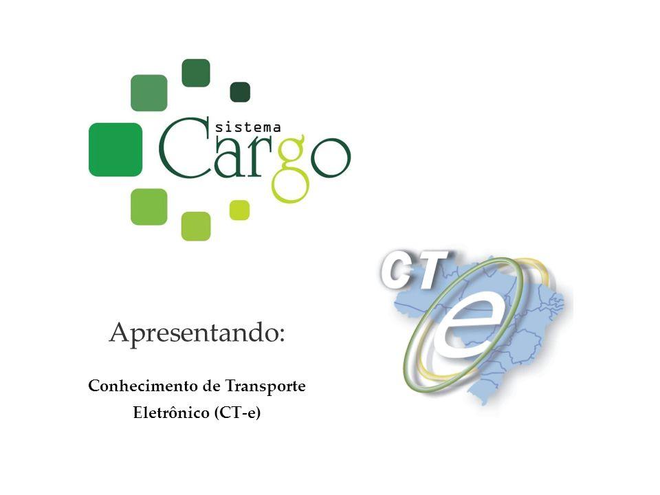 Apresentando: Conhecimento de Transporte Eletrônico (CT-e)