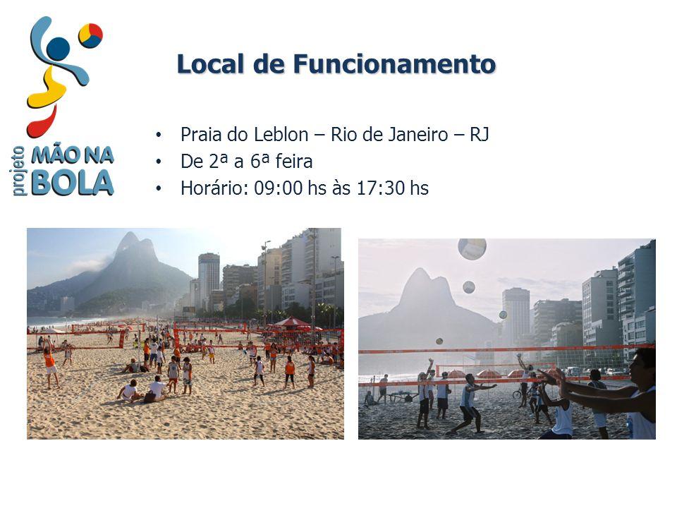 Local de Funcionamento Praia do Leblon – Rio de Janeiro – RJ De 2ª a 6ª feira Horário: 09:00 hs às 17:30 hs