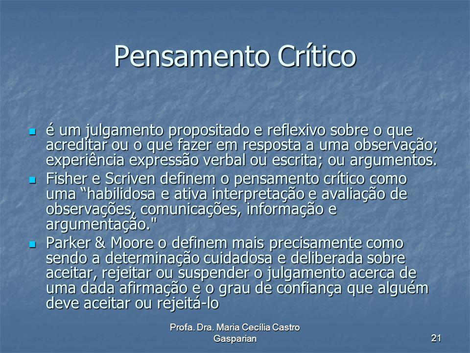 Profa.Dra. Maria Cecília Castro Gasparian22 Pensamento Ecológico Não é a terra que é frágil.