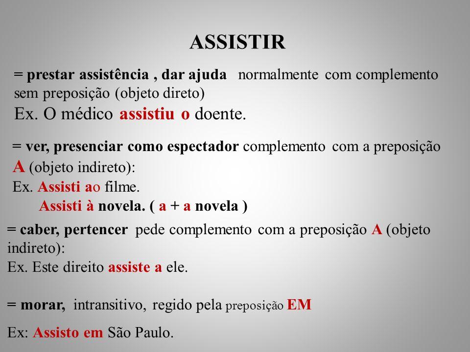 = prestar assistência, dar ajuda normalmente com complemento sem preposição (objeto direto) Ex.