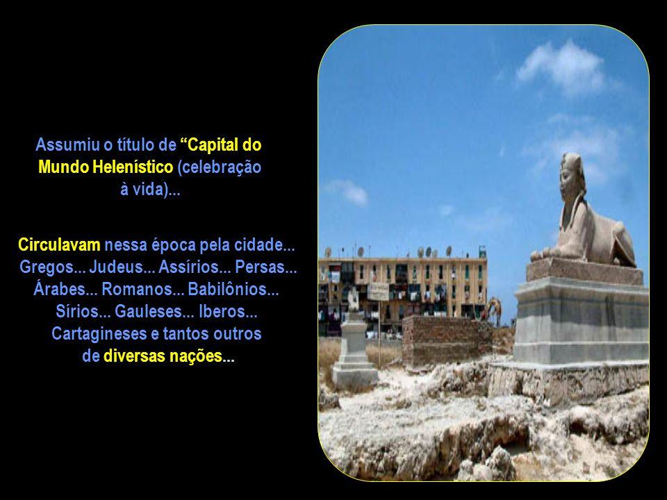 A cidade egípcia de Alexandria foi fundada pelo conquistador macedônico Alexandre Magno em 332 aC... a beira do mar Mediterrâneo... Clicar