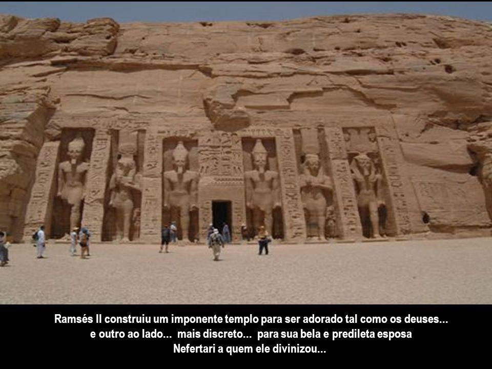 14. ABU SIMBEL – É onde estão os dois templos mais lindos e importantes do Egito. Foi arquitetado pelo faraó mais caprichoso da história... Ramsés II