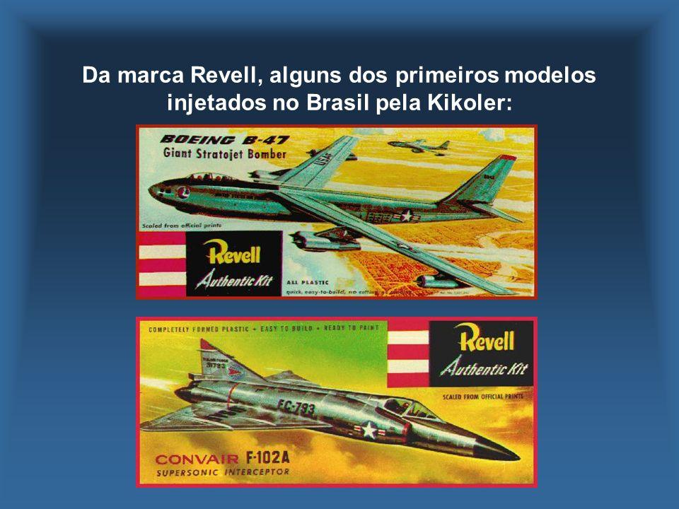 Da marca Revell, alguns dos primeiros modelos injetados no Brasil pela Kikoler: